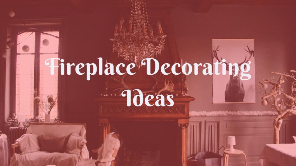 Fireplace Decorating Ideas